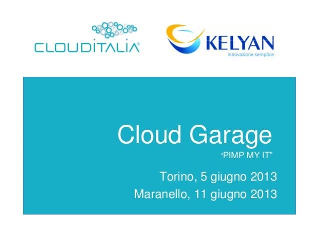 Presentazione CLOUDITALIA KELYAN Evento CloudGarage 5-11 giugno 2013