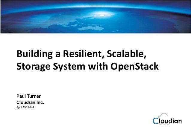 Cloudian®	    S3	   Cloud	   Storage	   Pla/orm	    Building	   a	   Resilient,	   Scalable,	    Storage	   System	   with...