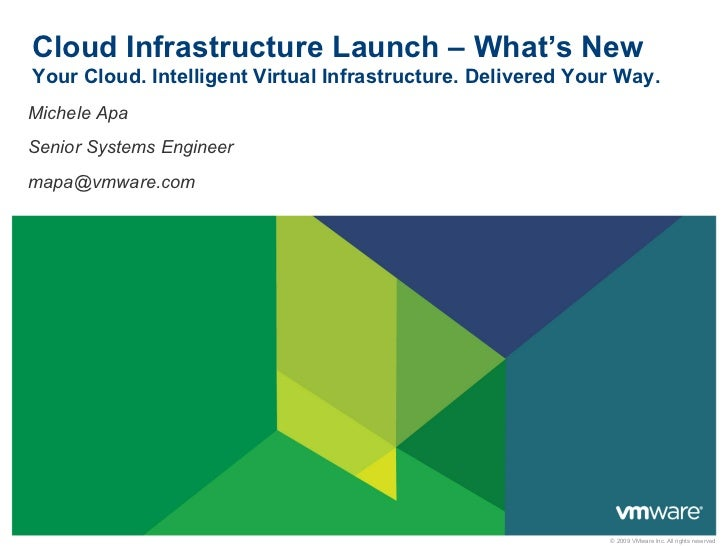 Cloud Infrastructure Launch – What's NewYour Cloud. Intelligent Virtual Infrastructure. Delivered Your Way.Michele ApaSeni...