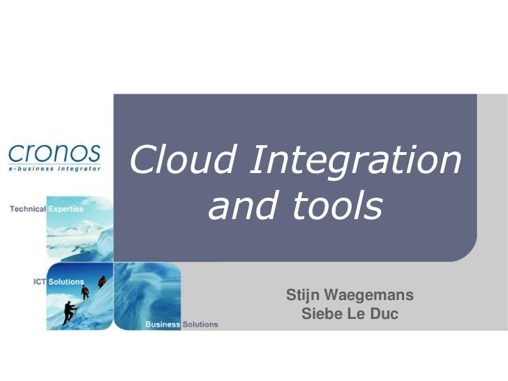 CloudIntegration and tools<br />StijnWaegemans<br />Siebe Le Duc<br />