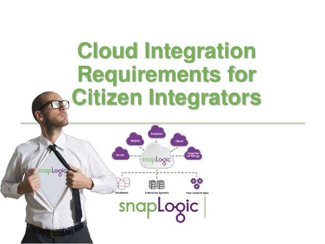 1 Cloud Integration Requirements for Citizen Integrators