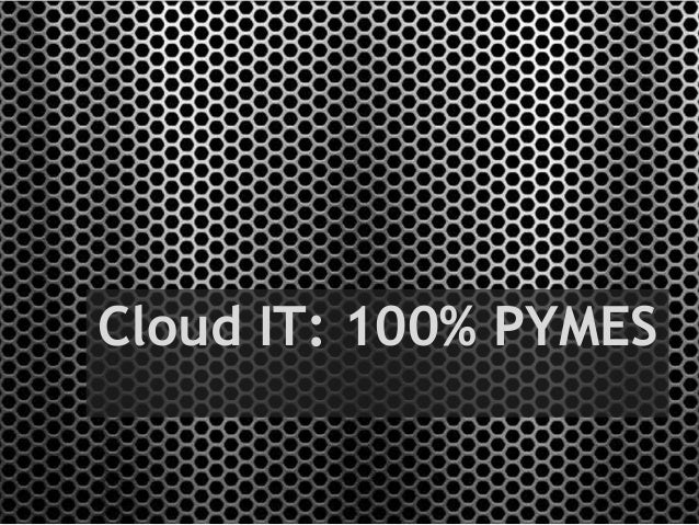 Cloud IT: 100% PYMES