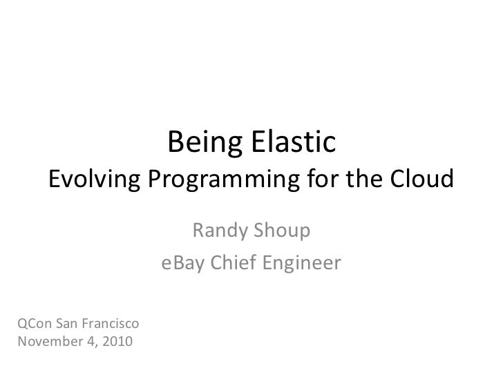 Being Elastic -- Evolving Programming for the Cloud
