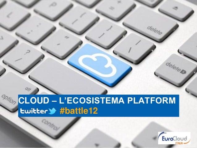 CLOUD – L'ECOSISTEMA PLATFORM        #battle12