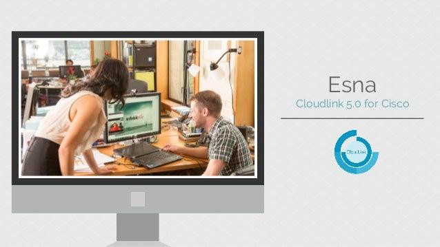 Esna  Cloudlink 5.0 for Cisco