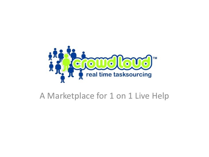 A Marketplace for 1 on 1 Live Help<br />