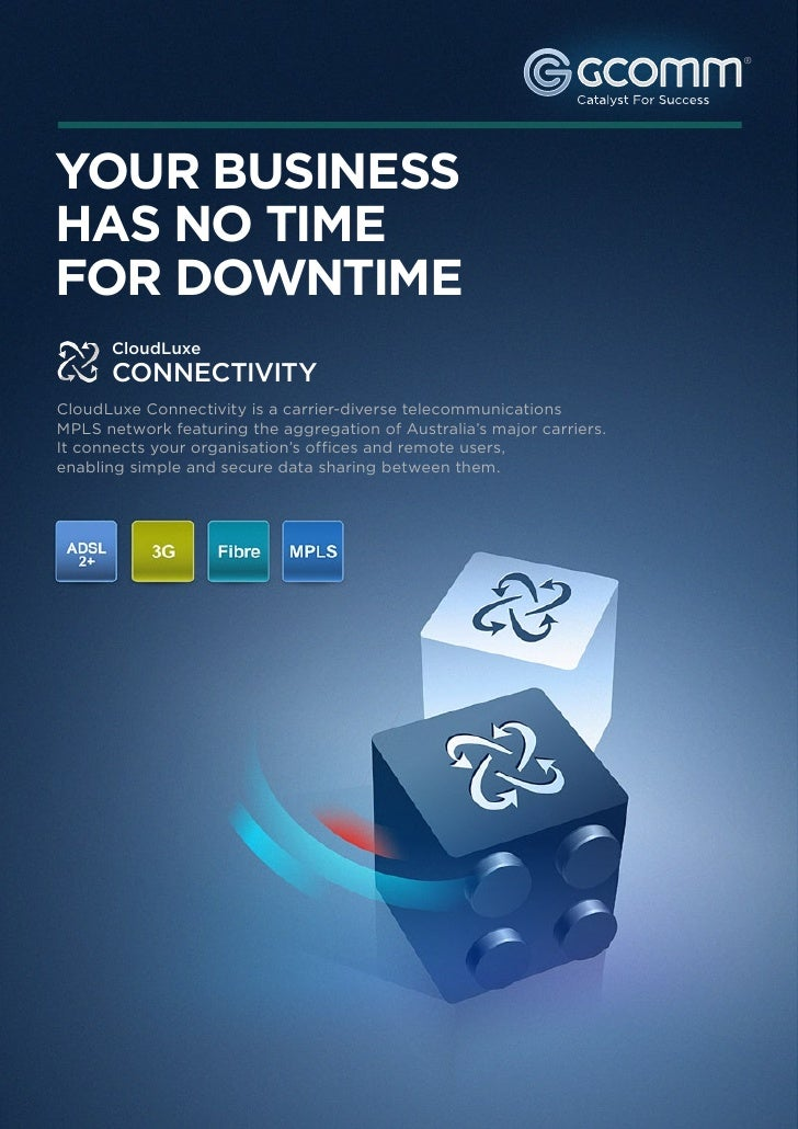 YOUR BUSINESS HAS NO                         CloudLuxeTIME FOR DOWNTIME                            CONNECTIVITY           ...
