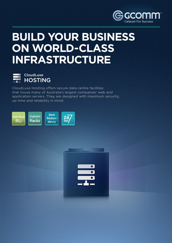 ®BUILD YOUR BUSINESSON WORLD-CLASSINFRASTRUCTURE      CloudLuxe      HOSTINGCloudLuxe Hosting offers secure data centre fa...
