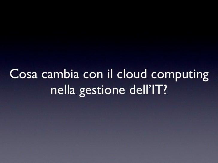 Cloud computing, cosa cambia per l'IT?