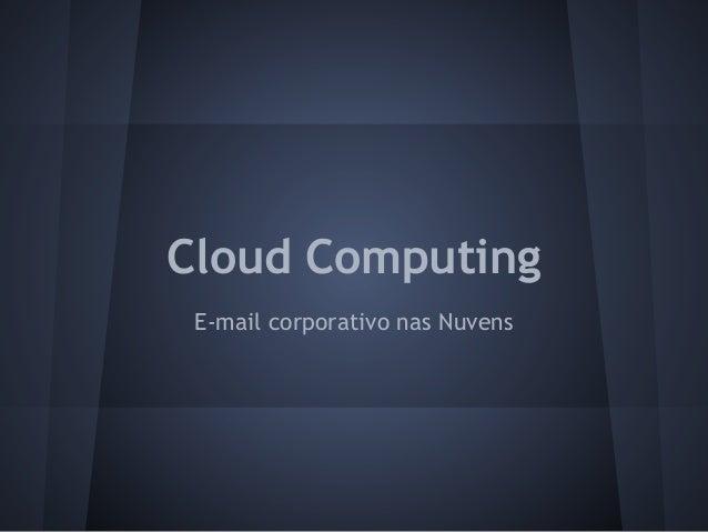 Cloud Computing E-mail corporativo nas Nuvens