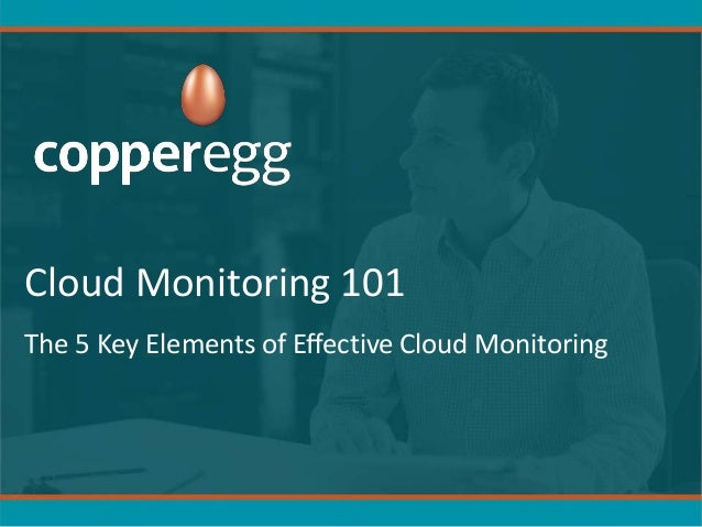 Cloud Monitoring 101 The 5 Key Elements of Effective Cloud Monitoring