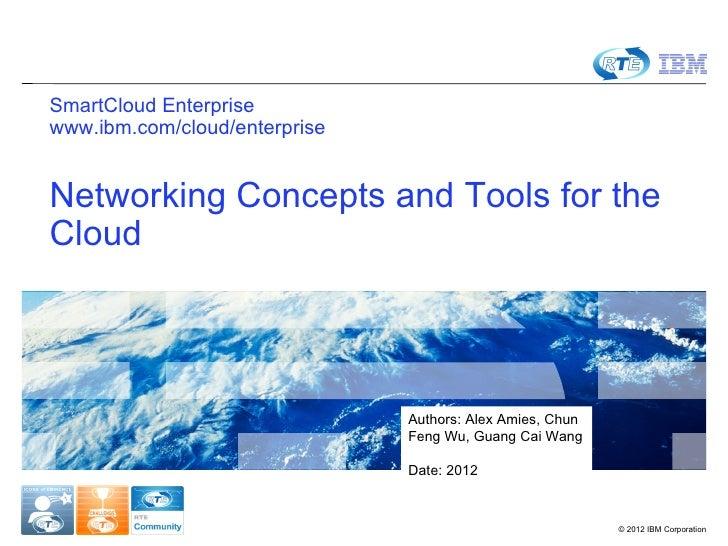 SmartCloud Enterprisewww.ibm.com/cloud/enterpriseNetworking Concepts and Tools for theCloud                               ...