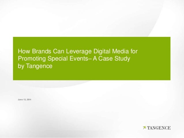 How Brands Can Leverage Digital Media for Promoting Special Events– A Case Study by Tangence June 13, 2014