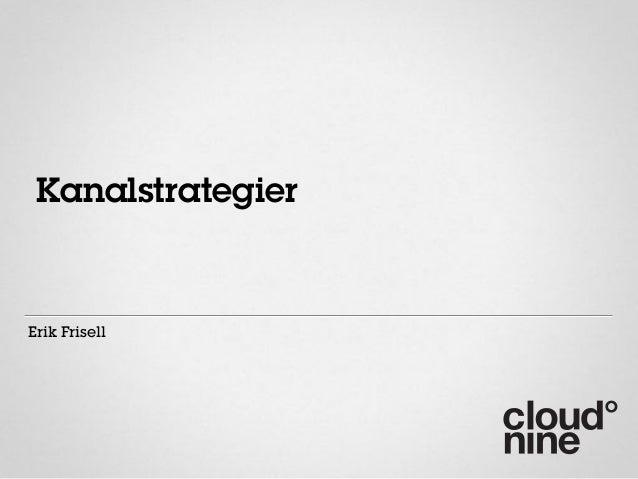 Erik Frisell Kanalstrategier