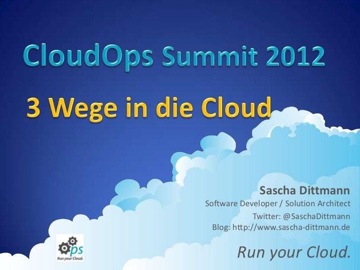 CloudOps Summit 2012 - 3 Wege in die Cloud