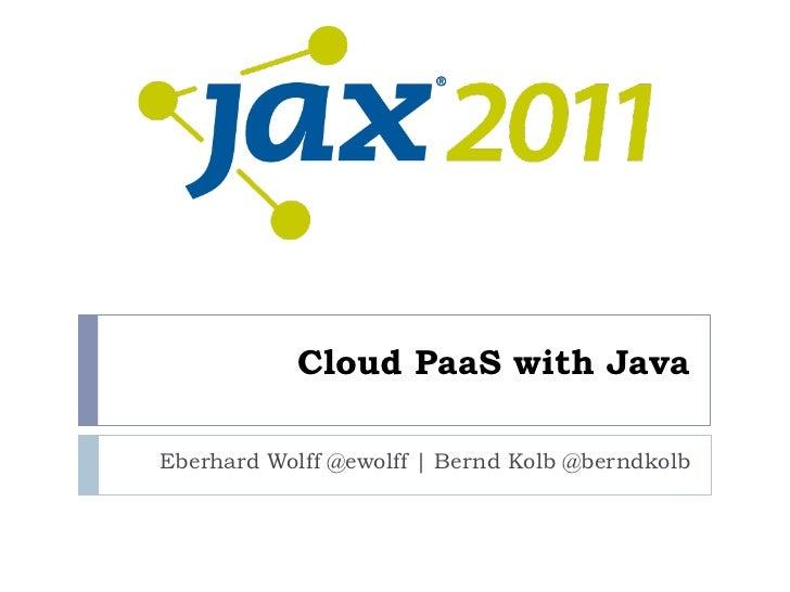 Cloud PaaS mit Java                              Warum und wie?Eberhard Wolff @ewolff | Bernd Kolb @berndkolb