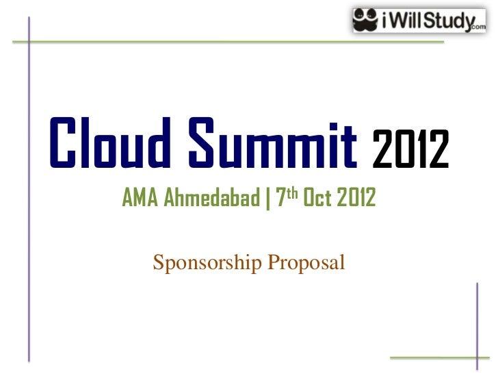 Cloud Summit 2012   AMA Ahmedabad | 7th Oct 2012      Sponsorship Proposal