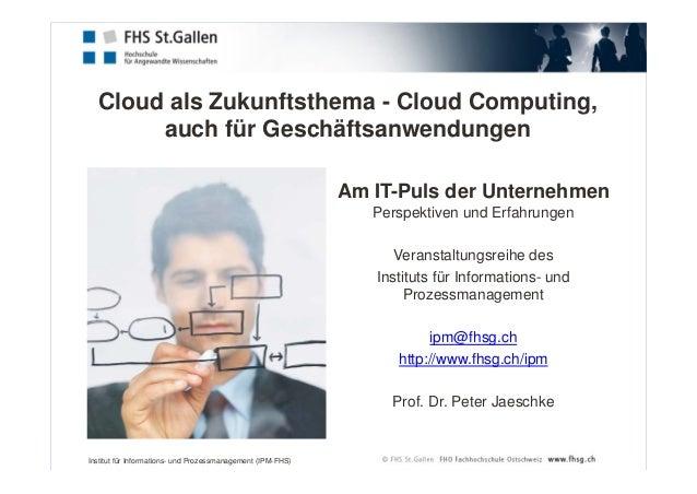 Cloud als Zukunftsthema - Cloud Computing,  auch für Geschäftsanwendungen  Am IT-Puls der Unternehmen  Perspektiven und Er...