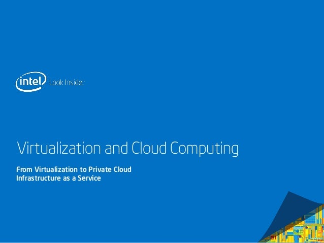 Virtualization and Cloud Computing From Virtualization to Private Cloud Infrastructure as a Service