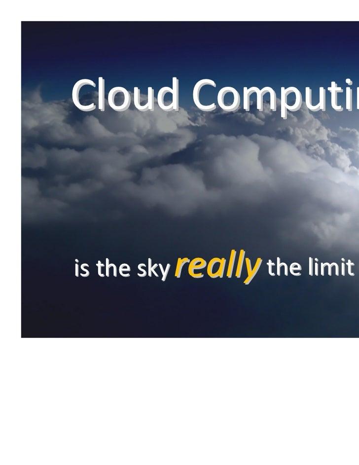 Cloud Computingis the sky really the limit ?