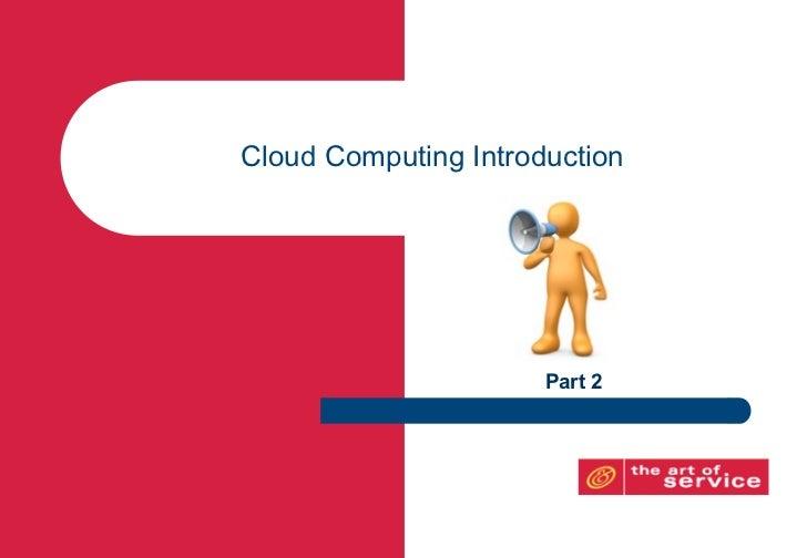 Cloud Computing Introduction                      Part 2