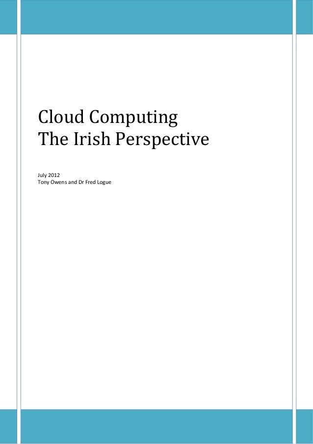 CloudComputingTheIrishPerspectiveJuly2012TonyOwensandDrFredLogue