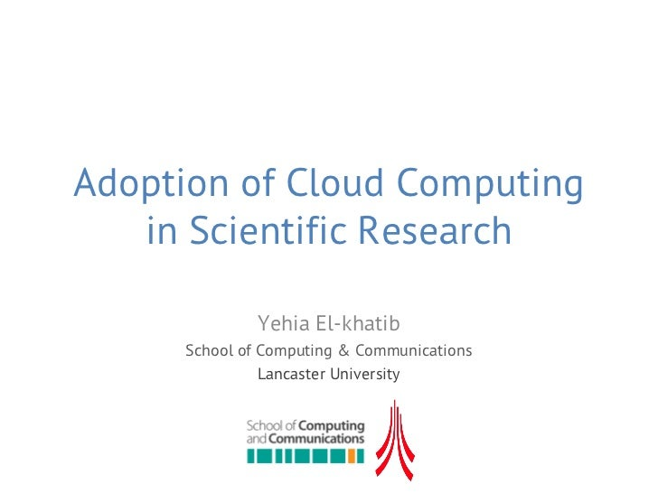 Adoption of Cloud Computing in Scientific Research