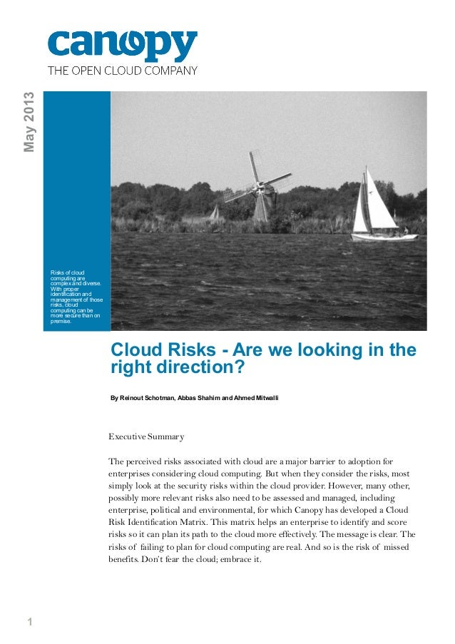 1Cloud Risks - Are we looking in theright direction?By Reinout Schotman, Abbas Shahim and Ahmed MitwalliRisks of cloudcomp...