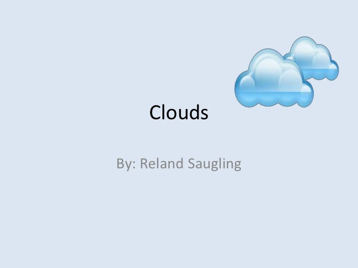 CloudsBy: Reland Saugling