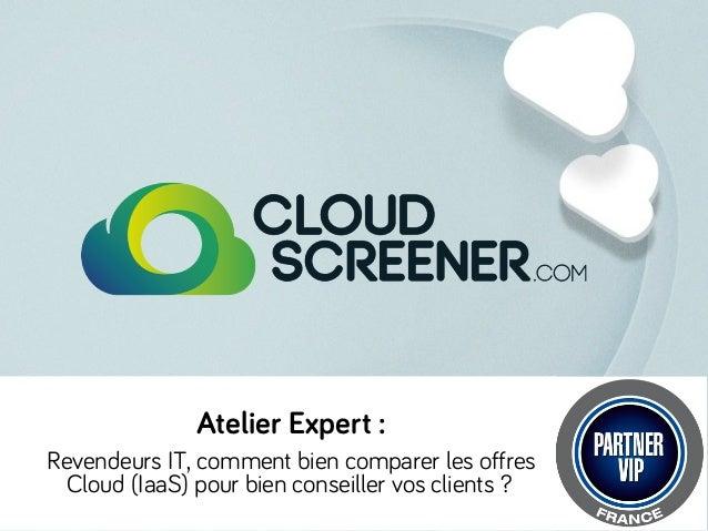 Atelier expert CloudScreener - Partner VIP 2013