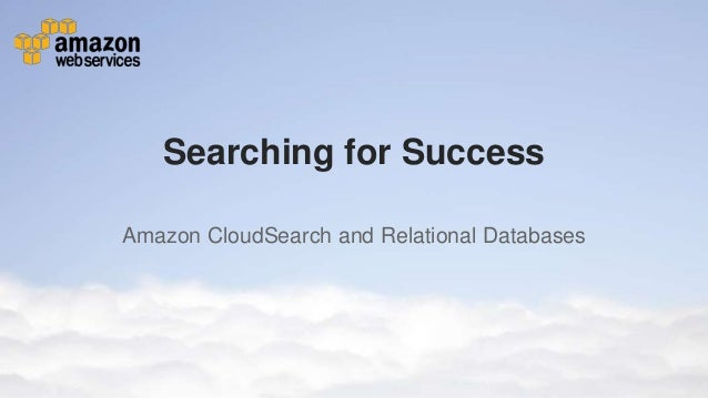 Using Amazon CloudSearch With Databases - CloudSearch Meetup 061913