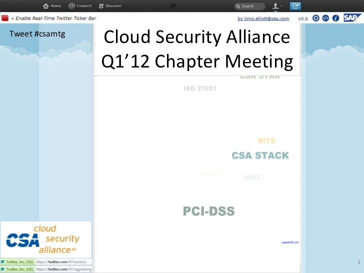 Tweet #csamtg                Cloud Security Alliance                Q1'12 Chapter Meeting                                 ...