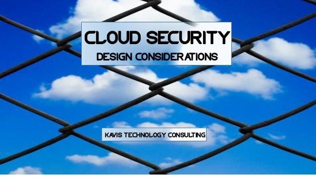Cloud security design considerations