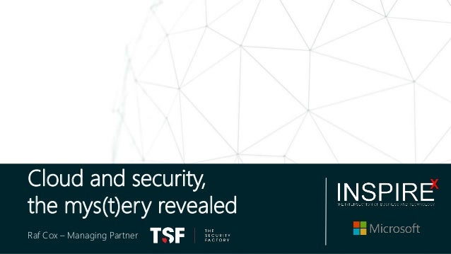 Cloud and security, the mys(t)ery revealed! - Raf Cox