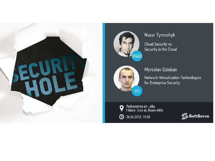 Cloud Securityvs. Security in the Cloudmain attack scenarios and security issuesNazar Tymoshyk Ph.D, Security Consultant/R...