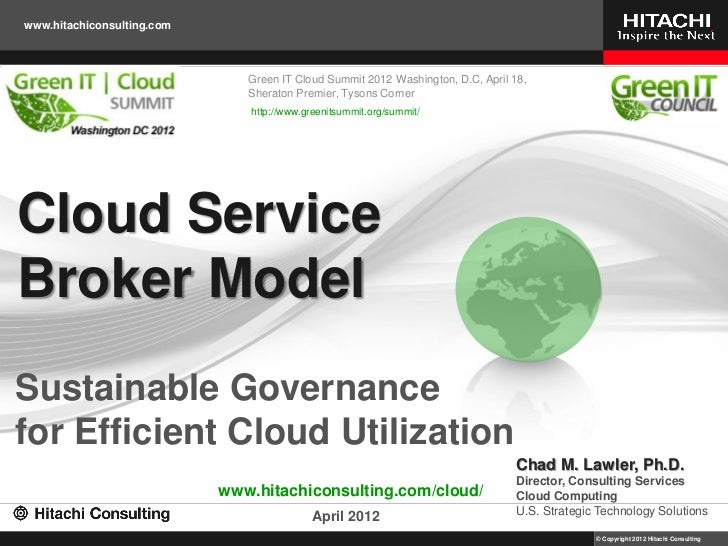 """""""Cloud Service Brokerage Model for Optimized Cloud Use, Sustainable Governance & Efficient Utilization""""- Green IT Cloud Computing Summit 2012"""