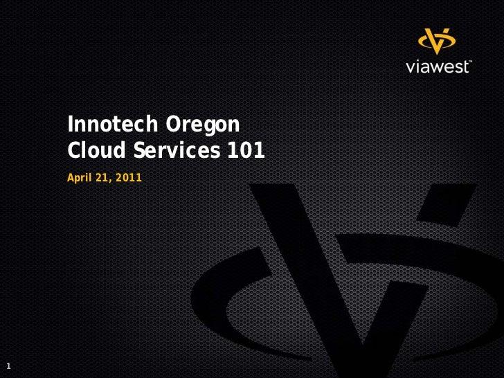 Innotech Oregon    Cloud Services 101    April 21, 20111