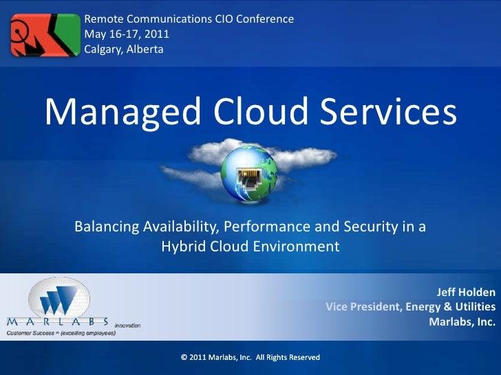 Remote Communications CIO Conference<br />May 16-17, 2011<br />Calgary, Alberta<br />Managed Cloud Services<br />Balancing...