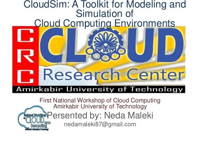 First National Workshop of Cloud ComputingAmirkabir University of TechnologyPersented by: Neda Malekinedamaleki87@gmail.co...