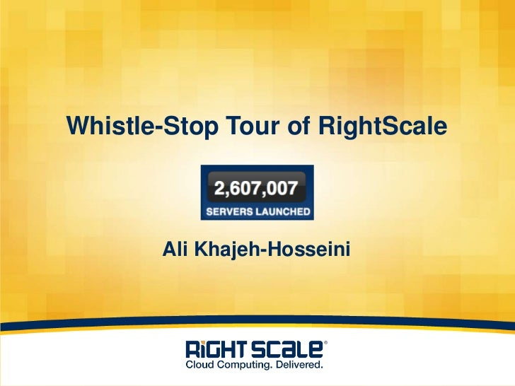 Whistle-Stop Tour of RightScale - An Insider Guide about working at RightScale
