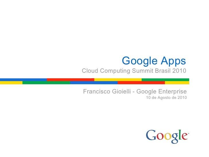 [Cloud Summit 2010] Francisco Gioielli - Google Apps