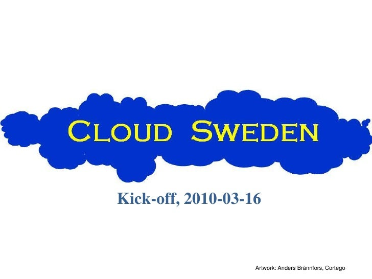 Kick-off, 2010-03-16<br />Artwork: Anders Brännfors, Cortego<br />