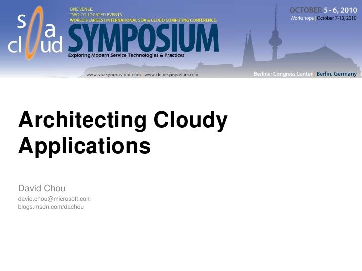 Architecting Cloudy Applications<br />David Chou<br />david.chou@microsoft.com<br />blogs.msdn.com/dachou<br />