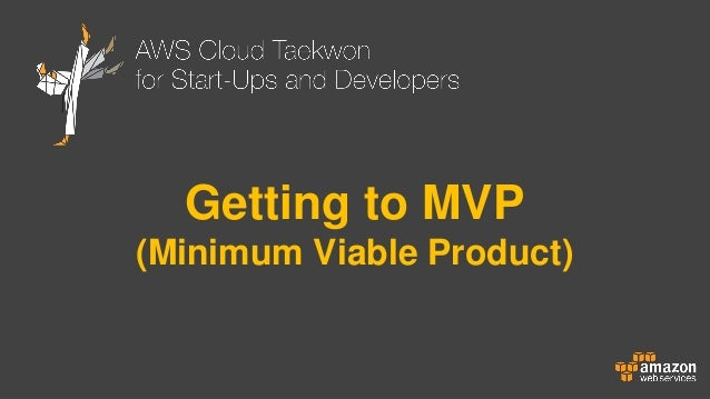 Getting to MVP (Minimum Viable Product)