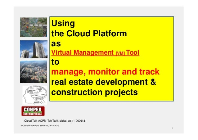 1©Conpex Solutions Sdn Bhd, 2011-2013Usingthe Cloud PlatformasVirtual Management [VM] Tooltomanage, monitor and trackreal ...