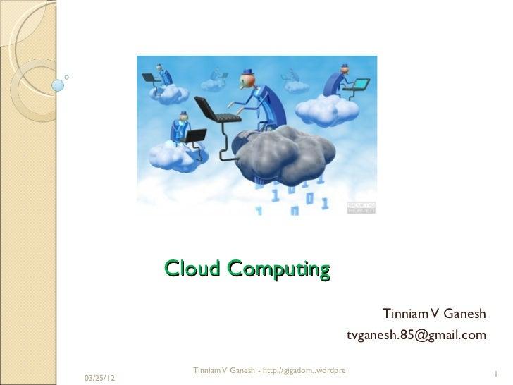 Cloud Computing                                                            Tinniam V Ganesh                               ...