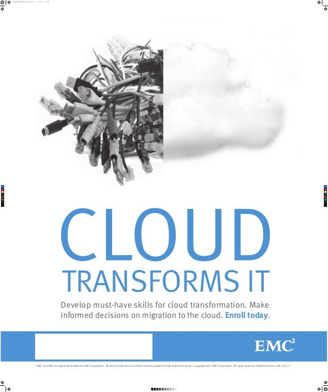 cloud_transforms_poster_031213.pdf  1  3/12/13  8:53 AM  C  M  Y  CM  MY  CY  CMY  K  CLOUD TRANSFORMS IT Develop must-hav...