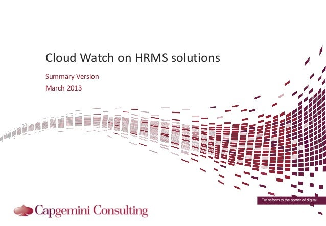Cloud Watch on HRMS solutionsSummary VersionMarch 2013                                Transform to the power of digital