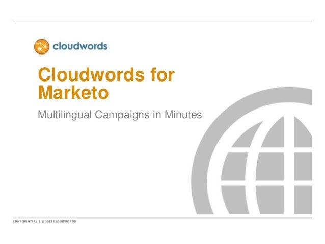 Cloudwords for Marketo Multilingual Campaigns in Minutes