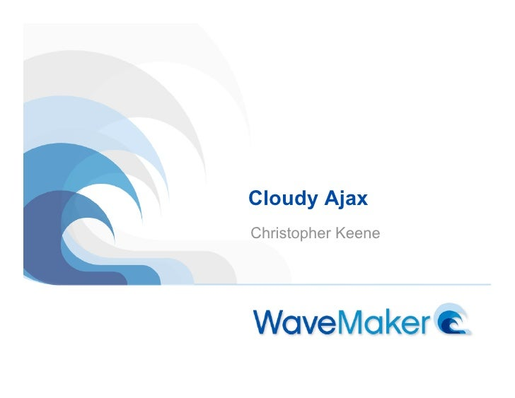 Cloudy Ajax Christopher Keene